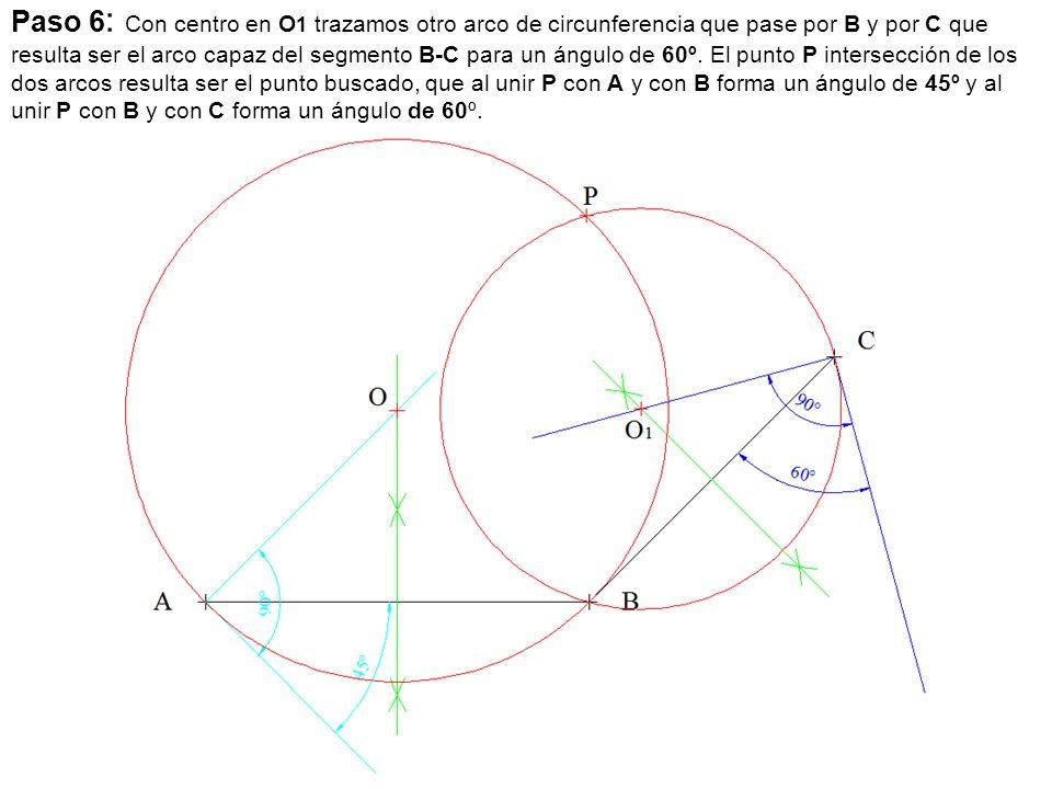 Paso 6: Con centro en O1 trazamos otro arco de circunferencia que pase por B y por C que resulta ser el arco capaz del segmento B-C para un ángulo de 60º.