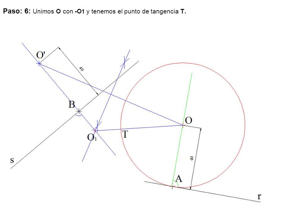 Paso: 6: Unimos O con -O1 y tenemos el punto de tangencia T.
