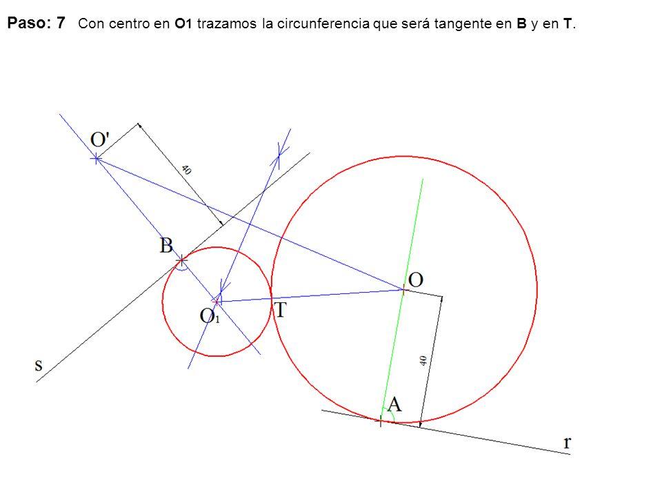 Paso: 7 Con centro en O1 trazamos la circunferencia que será tangente en B y en T.