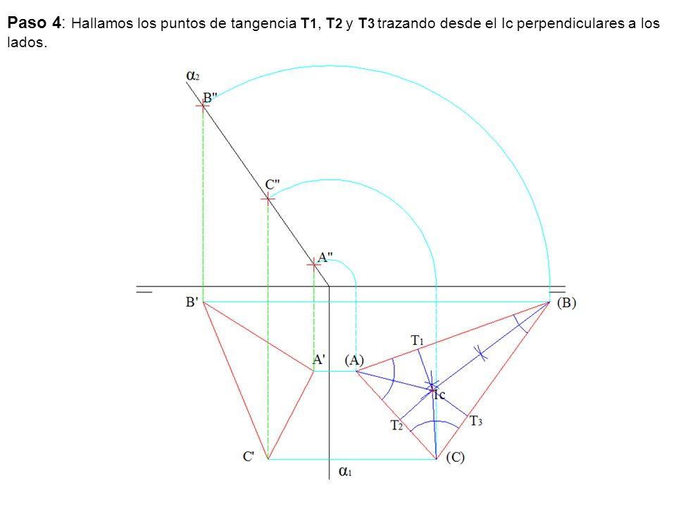Paso 4: Hallamos los puntos de tangencia T1, T2 y T3 trazando desde el Ic perpendiculares a los lados.