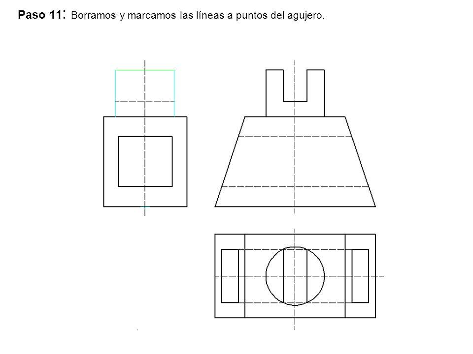 Paso 11: Borramos y marcamos las líneas a puntos del agujero.