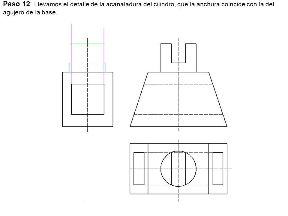 Paso 12: Llevamos el detalle de la acanaladura del cilindro, que la anchura coincide con la del agujero de la base.