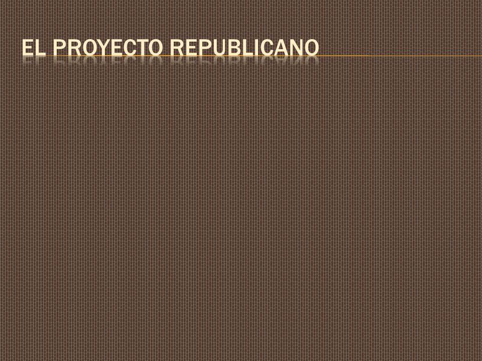 EL PROYECTO REPUBLICANO