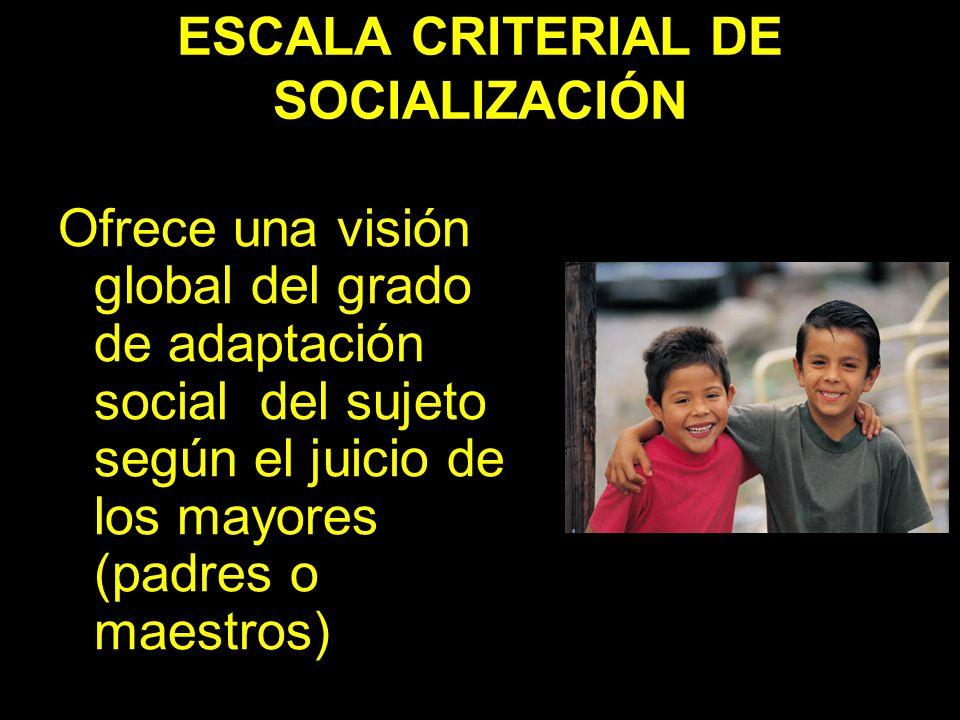 ESCALA CRITERIAL DE SOCIALIZACIÓN