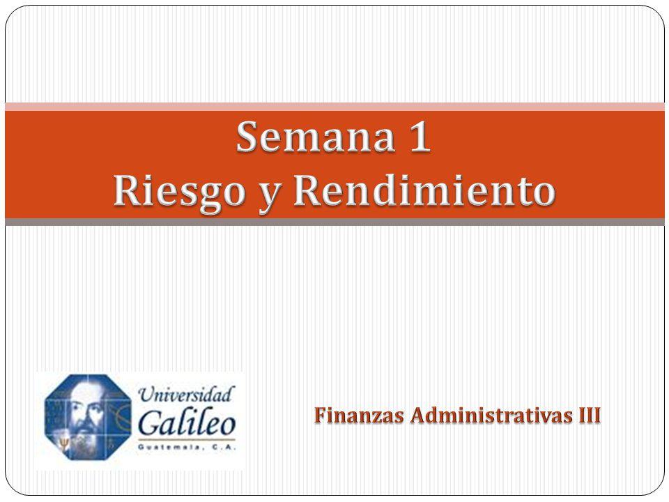 semana 1 riesgo y rendimiento finanzas administrativas iii ppt