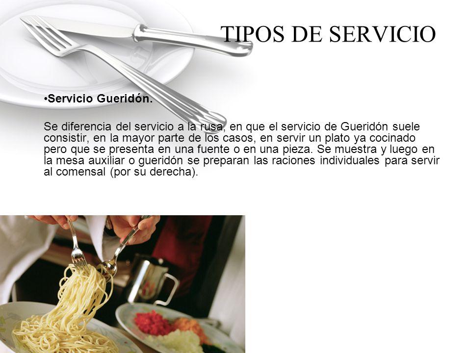 TIPOS DE SERVICIO Servicio Gueridón.