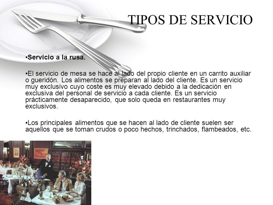 TIPOS DE SERVICIO Servicio a la rusa.