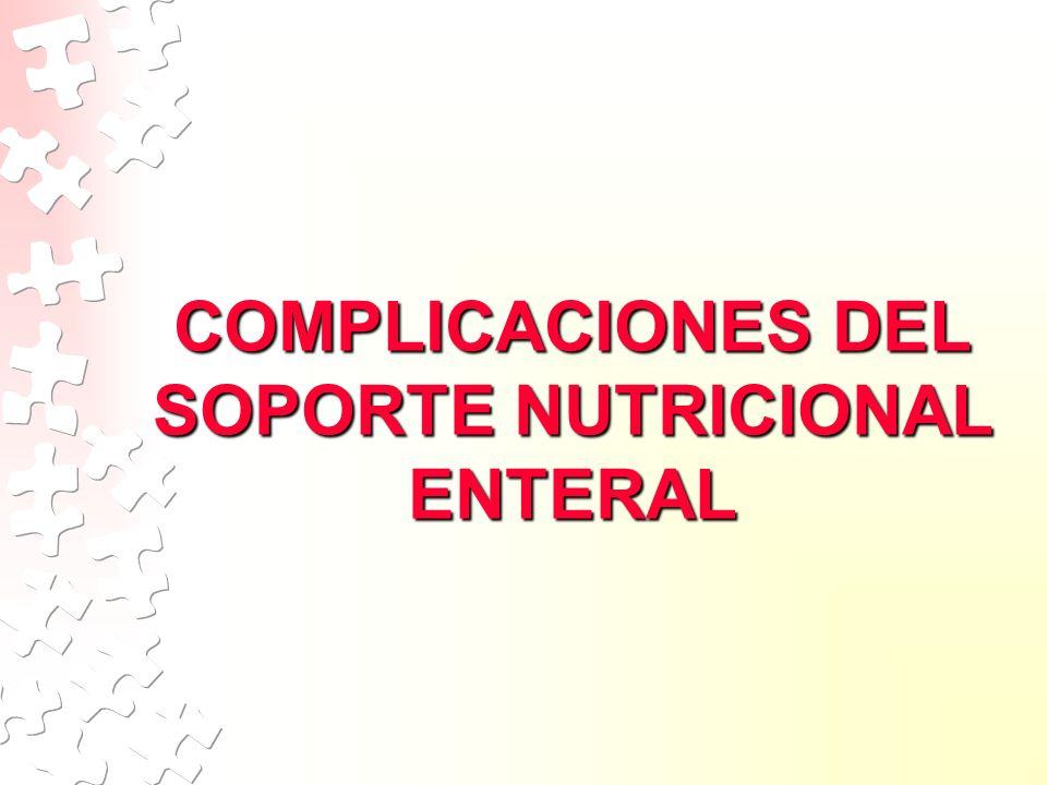 COMPLICACIONES DEL SOPORTE NUTRICIONAL ENTERAL
