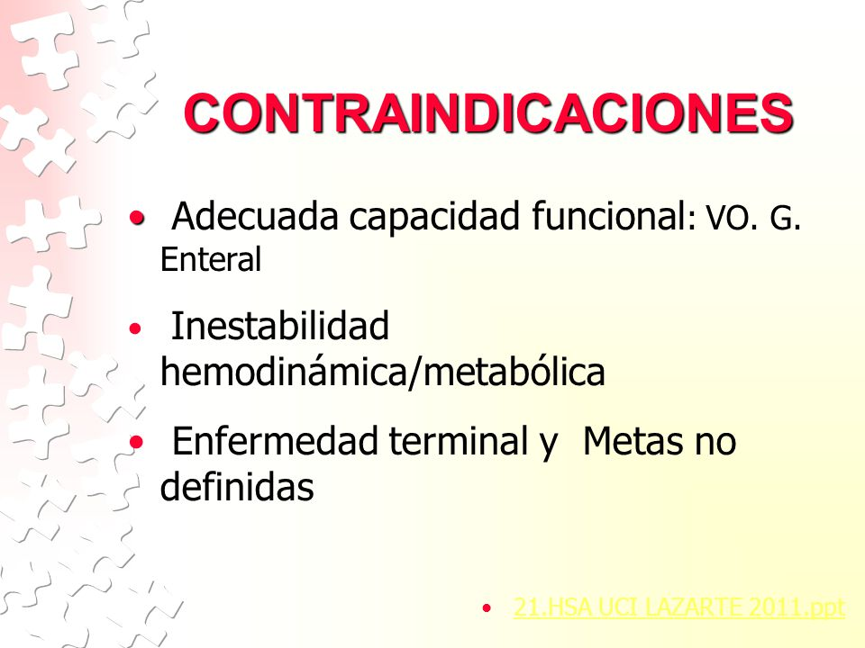 CONTRAINDICACIONES Adecuada capacidad funcional: VO. G. Enteral