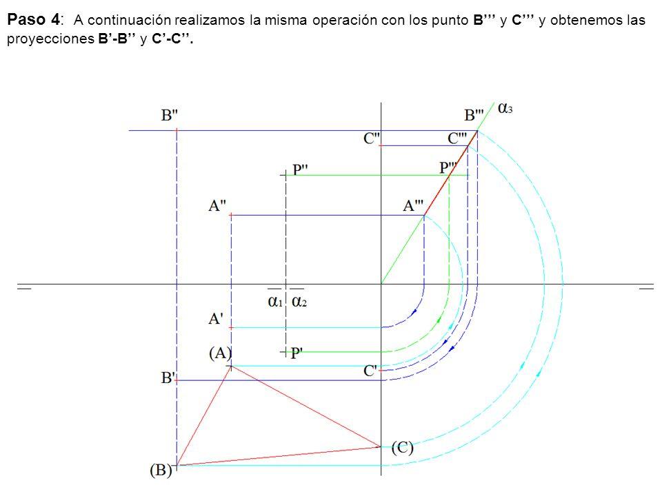 Paso 4: A continuación realizamos la misma operación con los punto B''' y C''' y obtenemos las proyecciones B'-B'' y C'-C''.