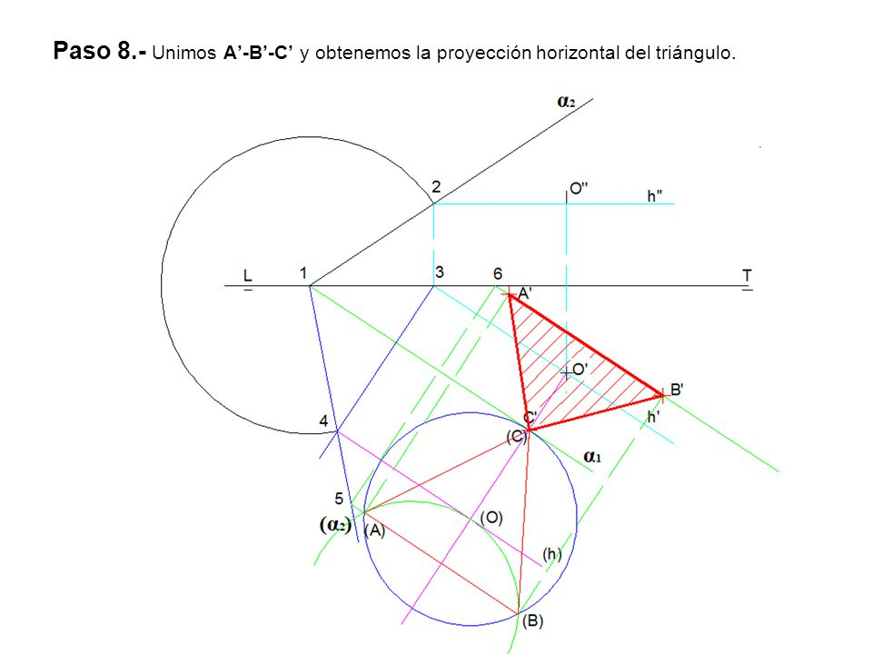 Paso 8.- Unimos A'-B'-C' y obtenemos la proyección horizontal del triángulo.