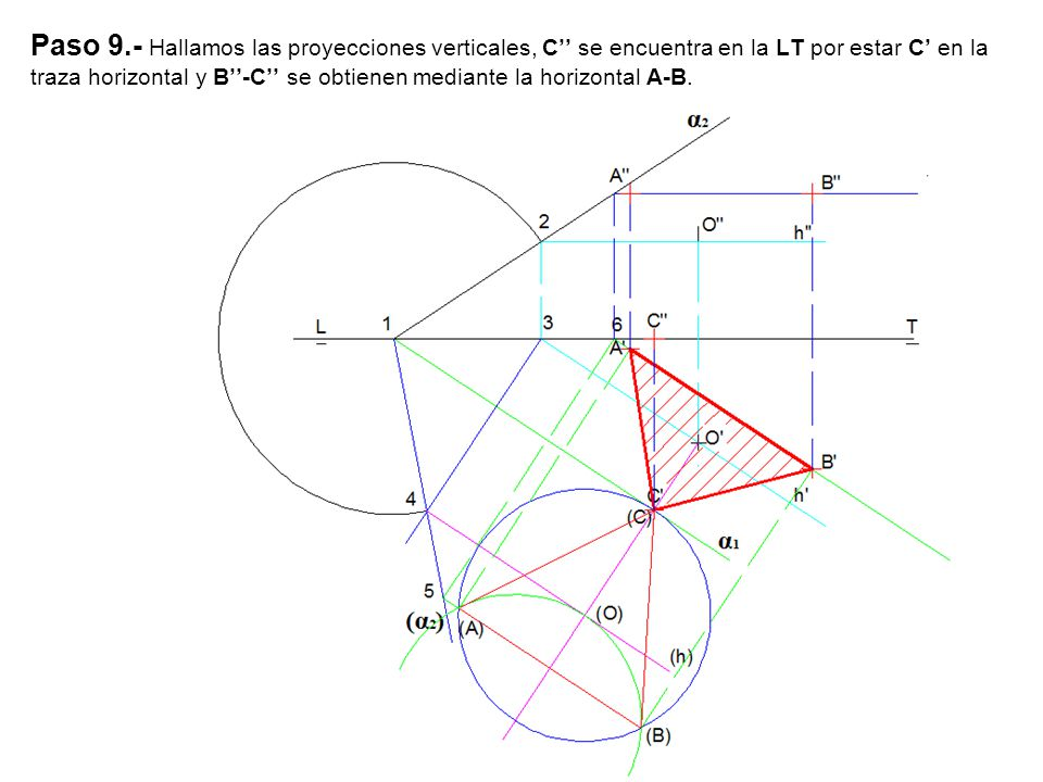 Paso 9.- Hallamos las proyecciones verticales, C'' se encuentra en la LT por estar C' en la traza horizontal y B''-C'' se obtienen mediante la horizontal A-B.