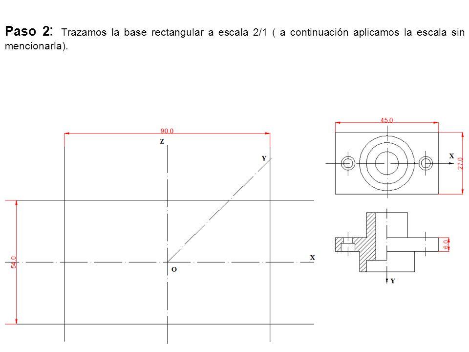 Paso 2: Trazamos la base rectangular a escala 2/1 ( a continuación aplicamos la escala sin mencionarla).