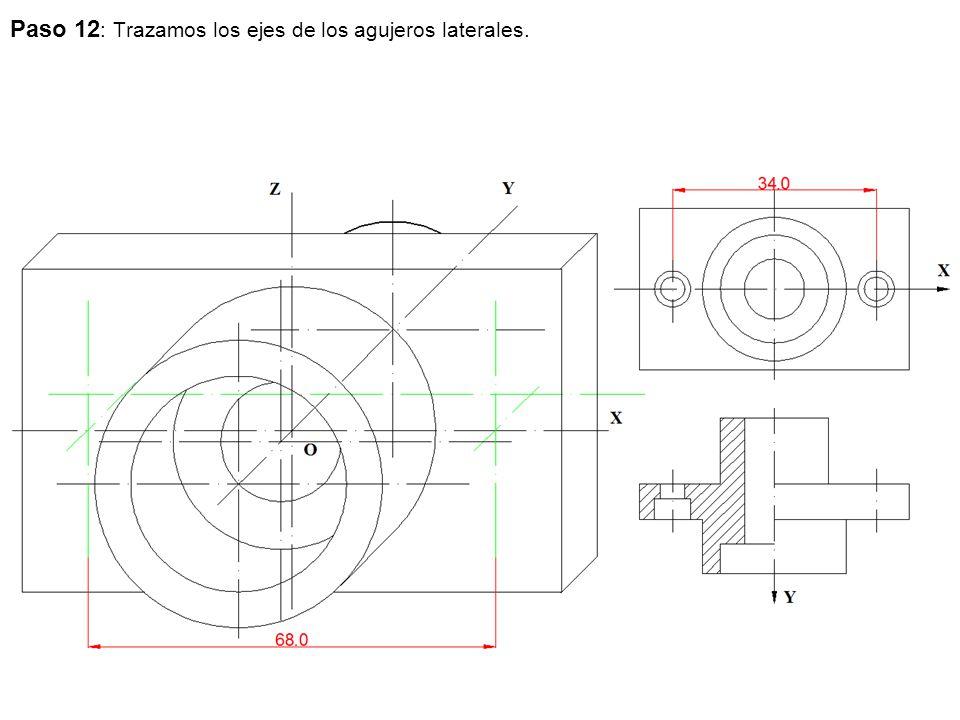 Paso 12: Trazamos los ejes de los agujeros laterales.