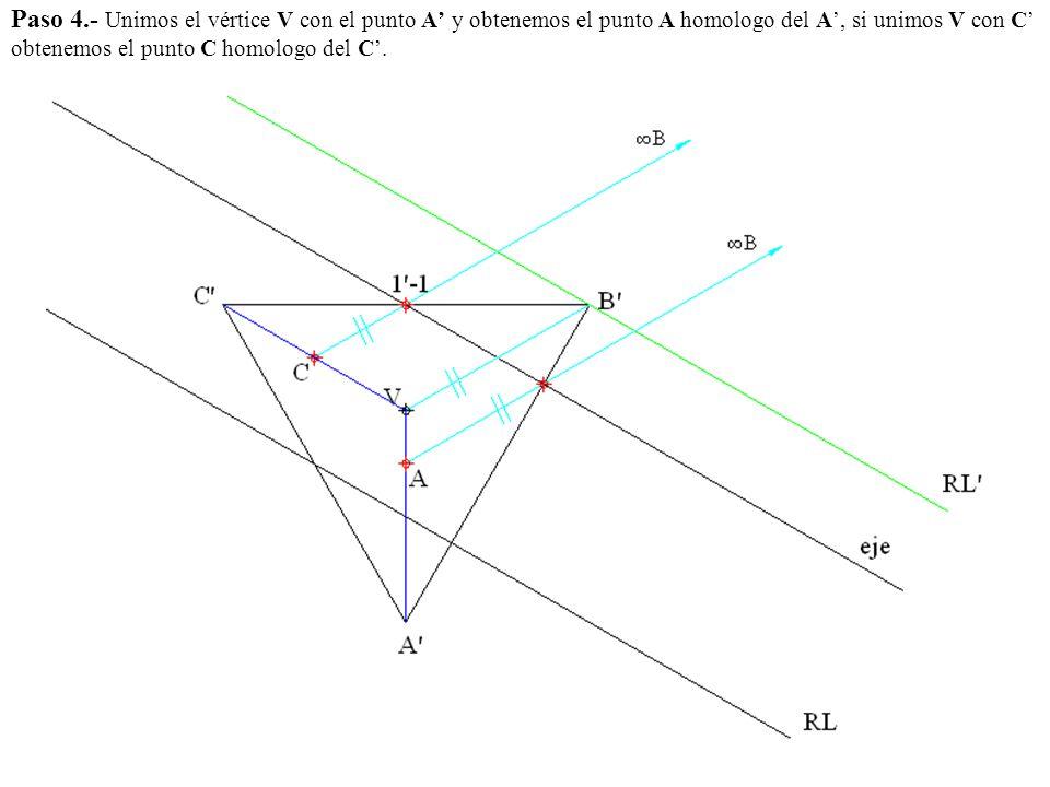 Paso 4.- Unimos el vértice V con el punto A' y obtenemos el punto A homologo del A', si unimos V con C' obtenemos el punto C homologo del C'.