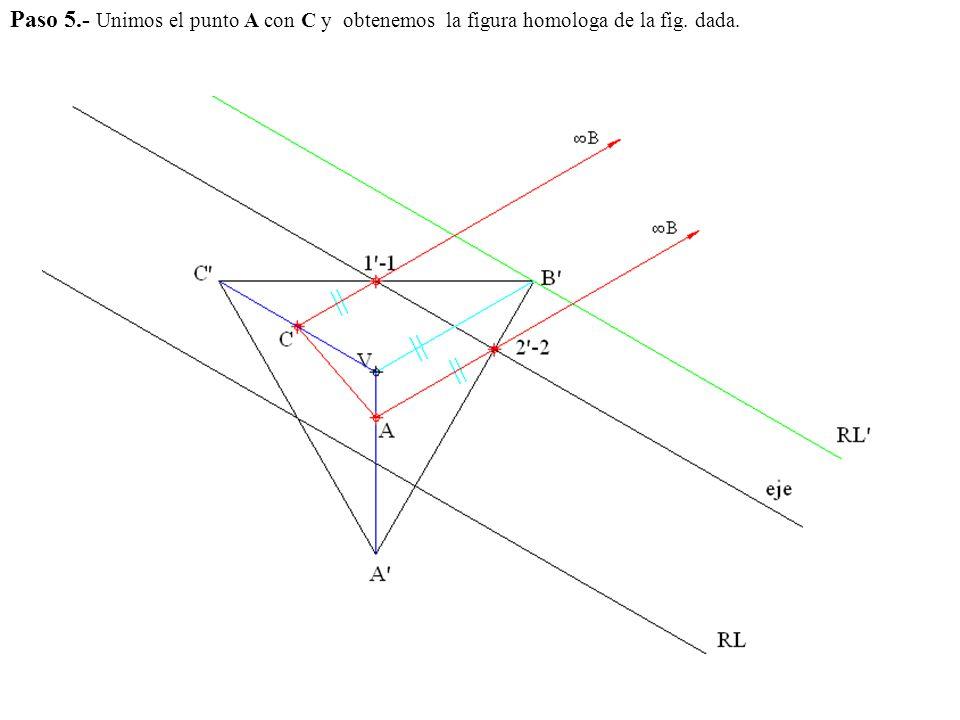 Paso 5.- Unimos el punto A con C y obtenemos la figura homologa de la fig. dada.