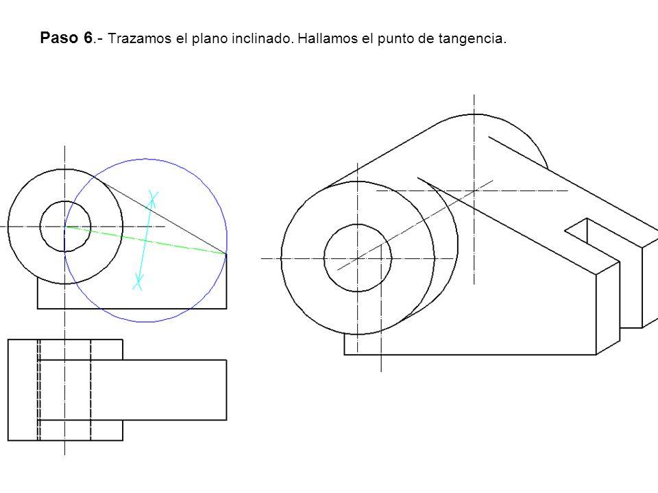 Paso 6.- Trazamos el plano inclinado. Hallamos el punto de tangencia.