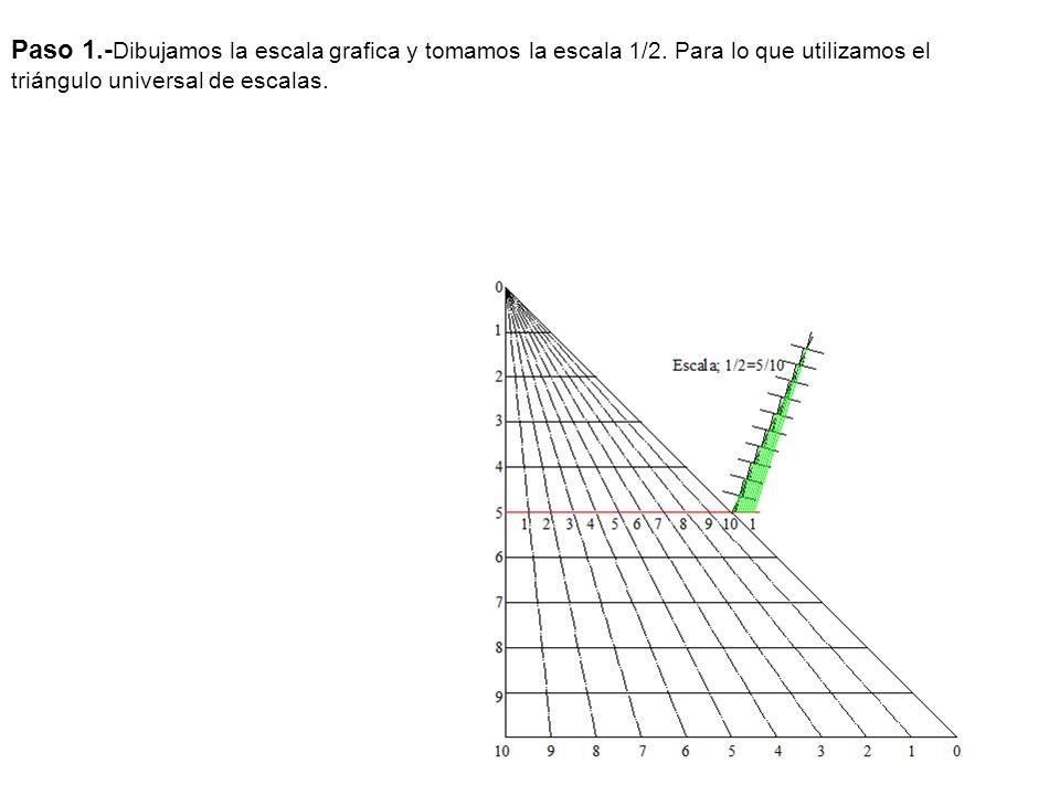 Paso 1. -Dibujamos la escala grafica y tomamos la escala 1/2