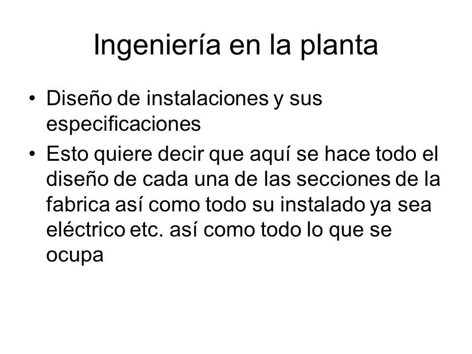 Ingeniería en la planta