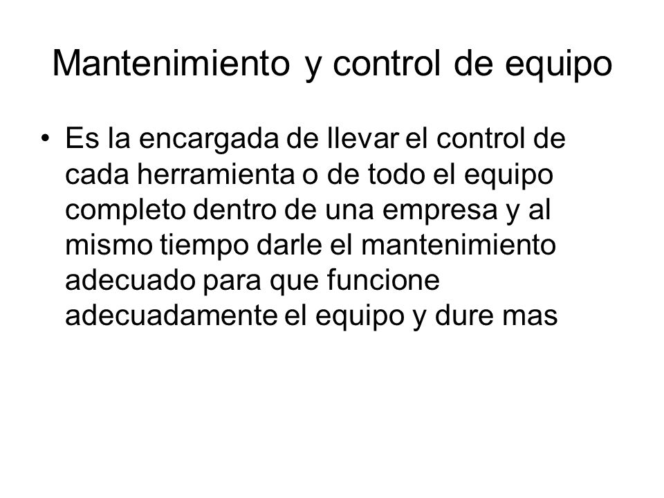 Mantenimiento y control de equipo
