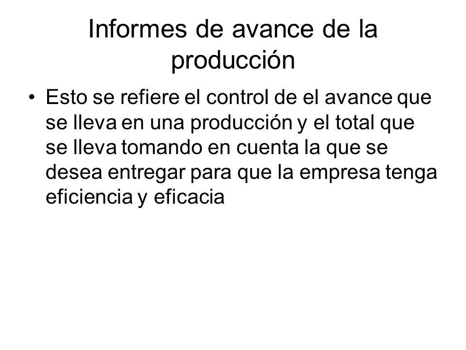 Informes de avance de la producción