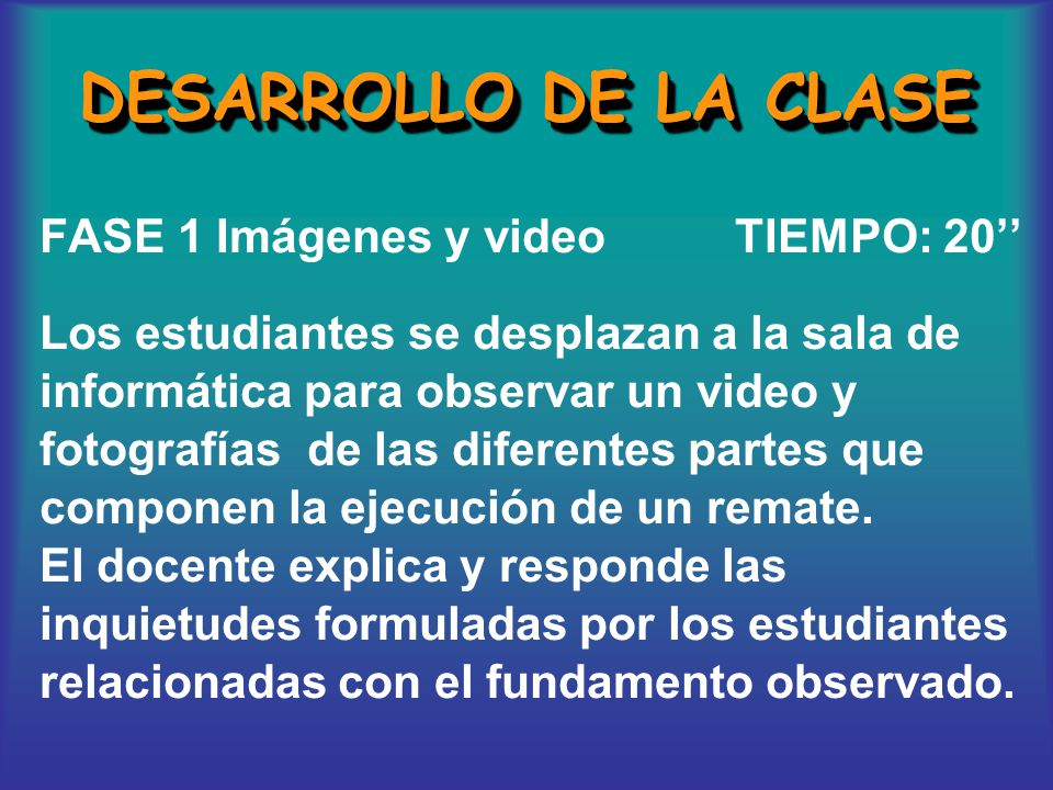 DESARROLLO DE LA CLASE FASE 1 Imágenes y video TIEMPO: 20''