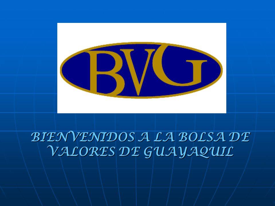 BIENVENIDOS A LA BOLSA DE VALORES DE GUAYAQUIL