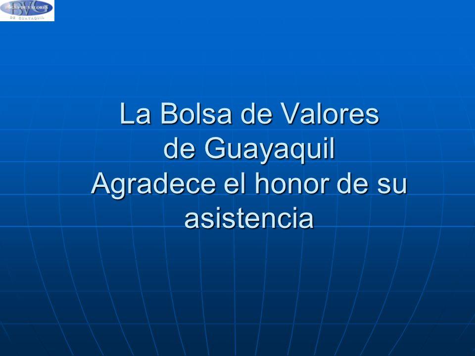 La Bolsa de Valores de Guayaquil Agradece el honor de su asistencia