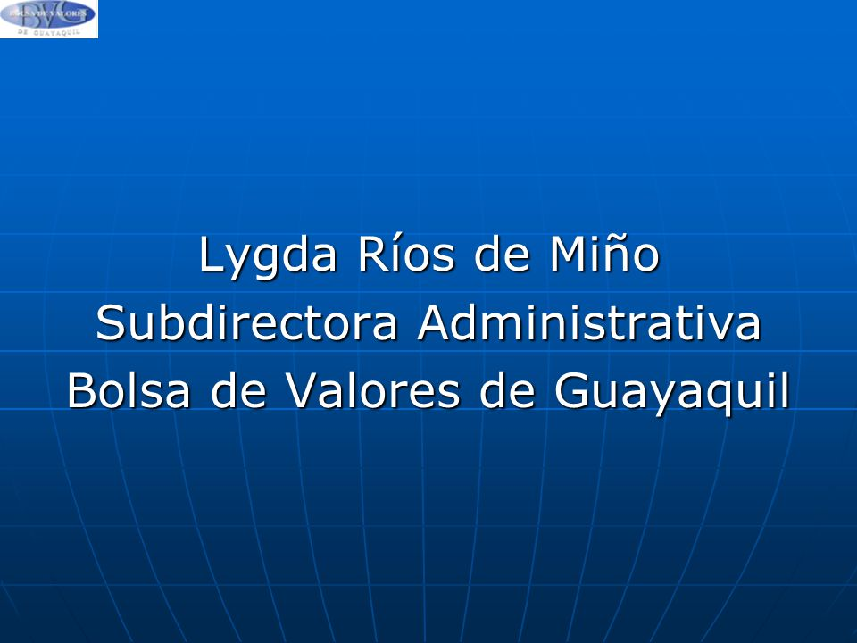 Subdirectora Administrativa Bolsa de Valores de Guayaquil