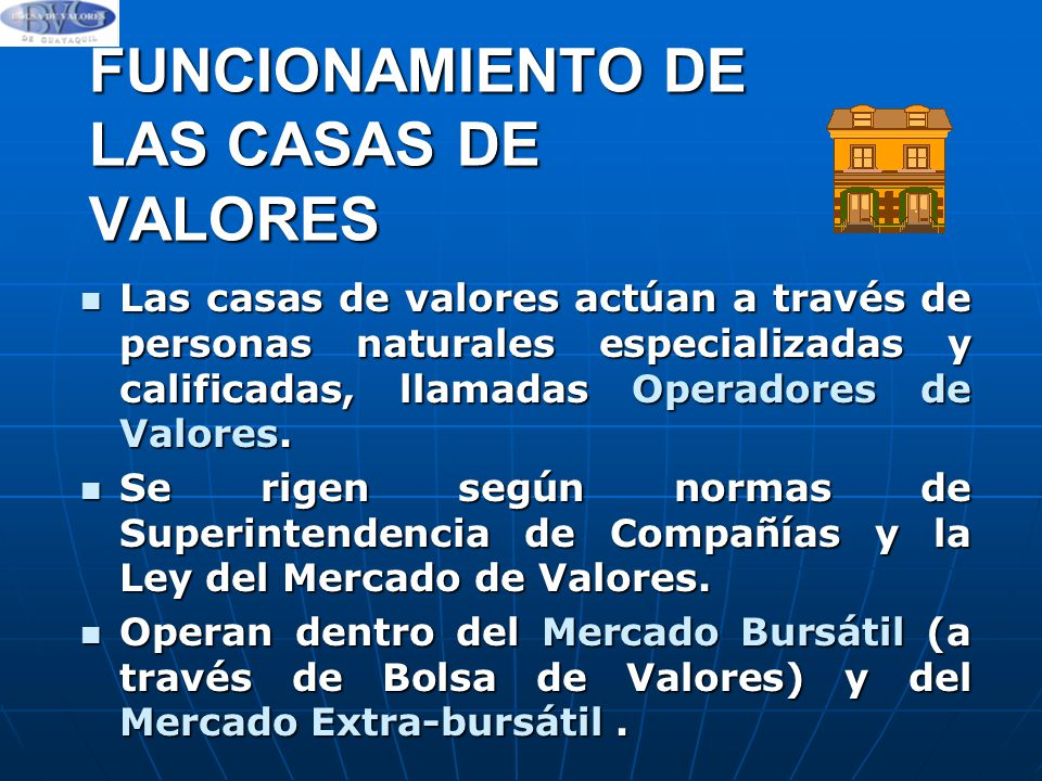 FUNCIONAMIENTO DE LAS CASAS DE VALORES