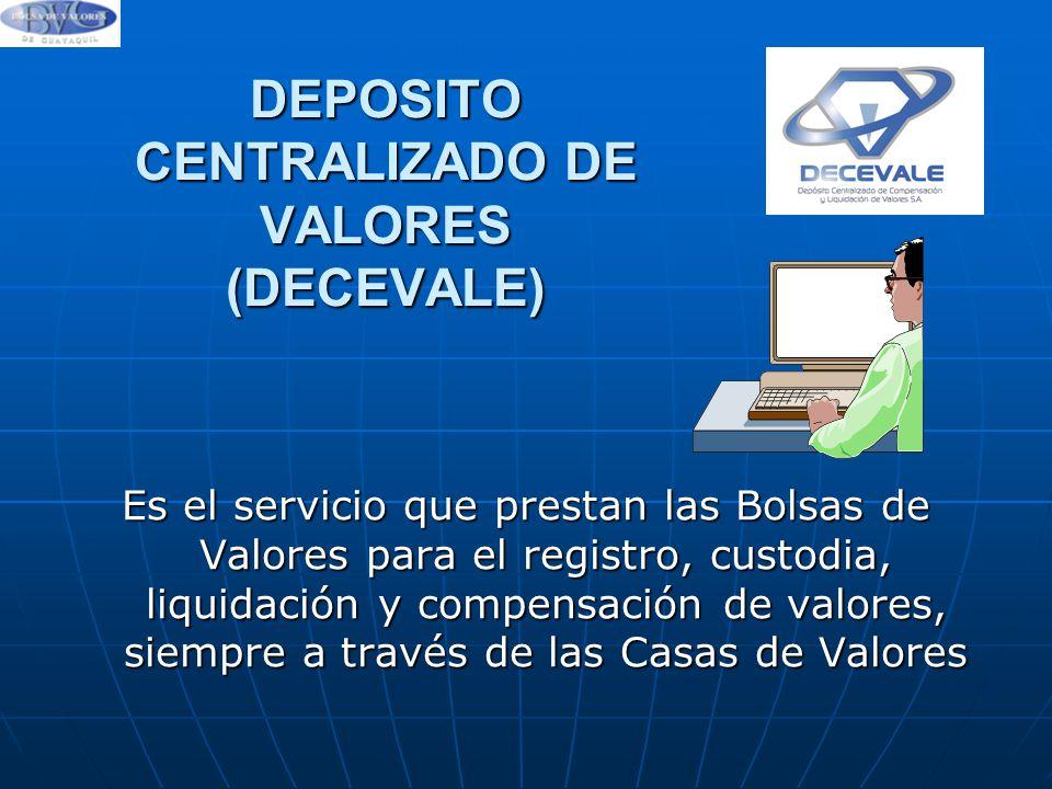 DEPOSITO CENTRALIZADO DE VALORES (DECEVALE)