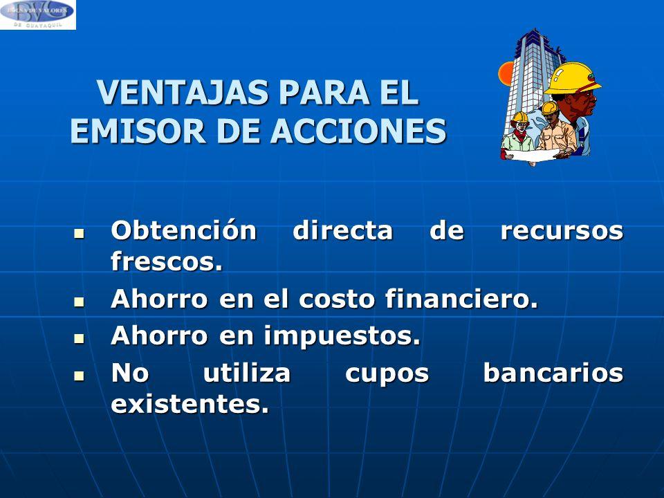 VENTAJAS PARA EL EMISOR DE ACCIONES