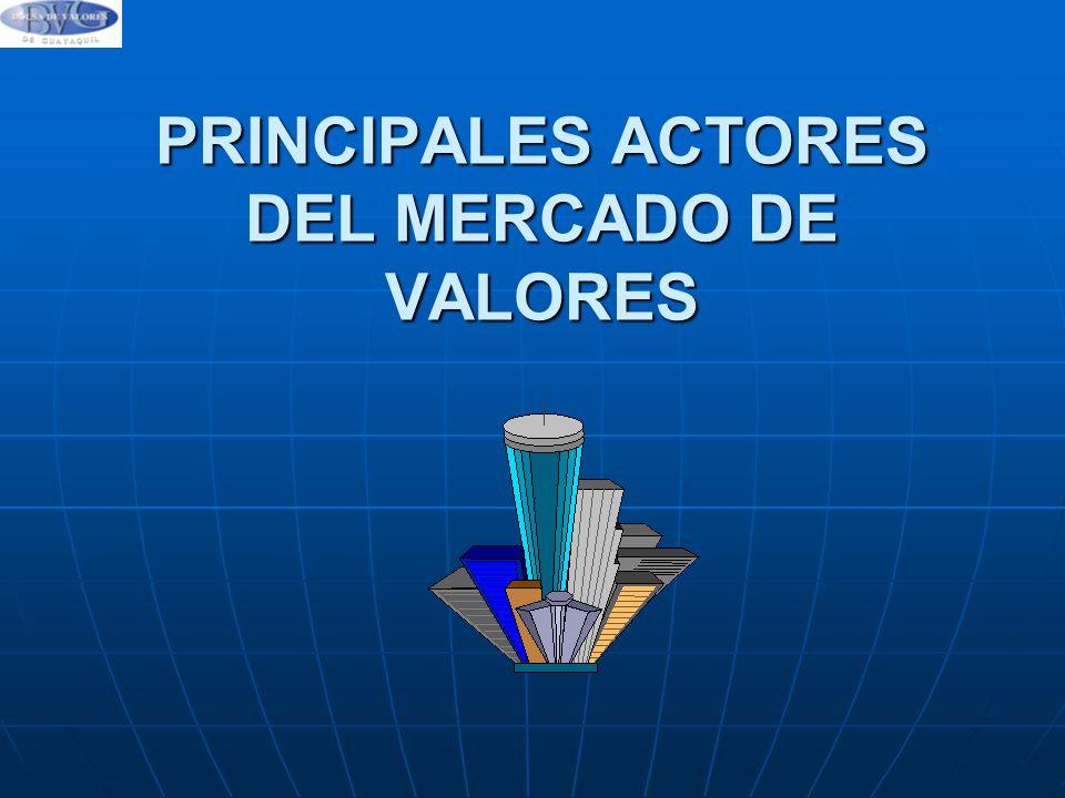 PRINCIPALES ACTORES DEL MERCADO DE VALORES
