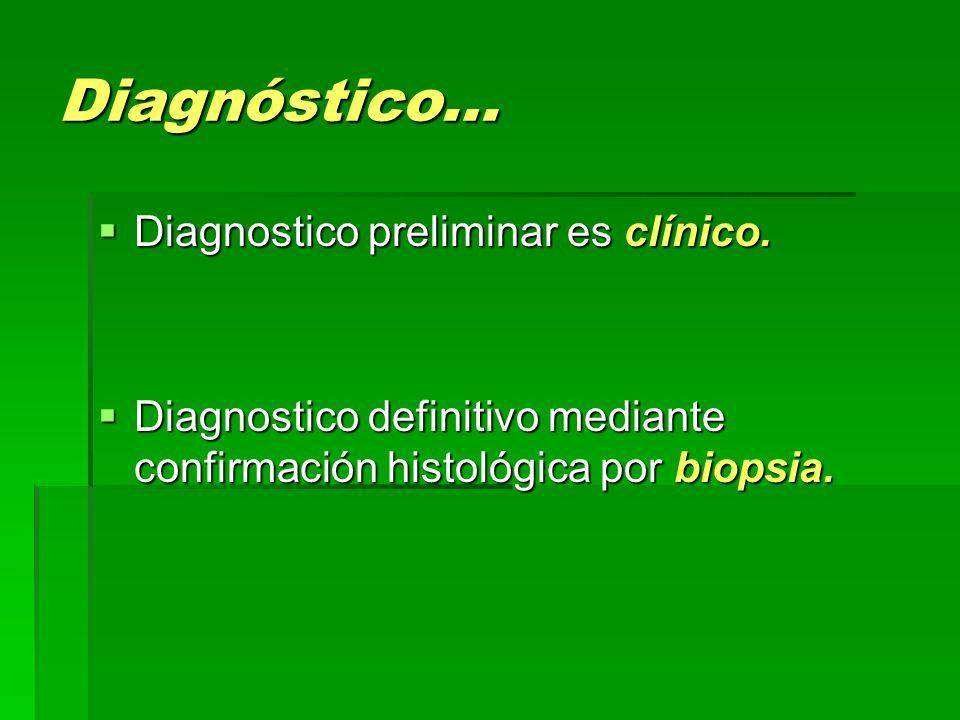 Diagnóstico… Diagnostico preliminar es clínico.
