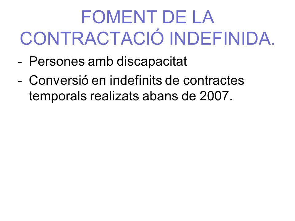 FOMENT DE LA CONTRACTACIÓ INDEFINIDA.