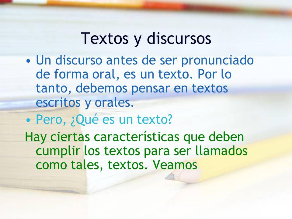 Textos Y Discursos Un Discurso Antes De Ser Pronunciado De Forma Oral Es Un Texto Por Lo Tanto Debemos Pensar En Textos Escritos Y Orales Pero