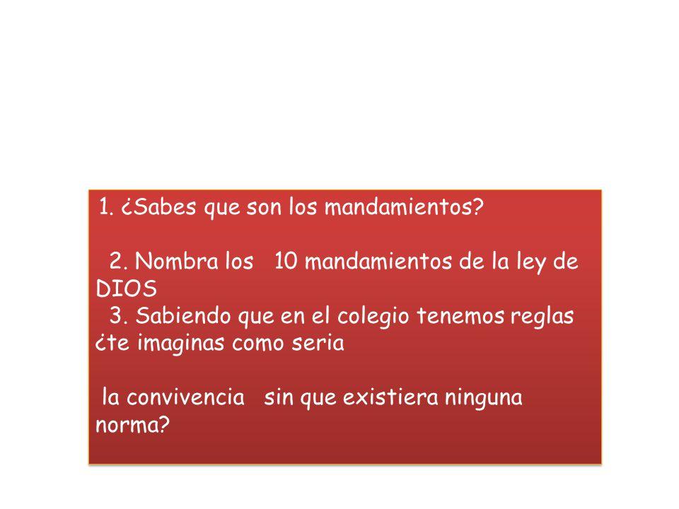 2. Nombra los 10 mandamientos de la ley de DIOS