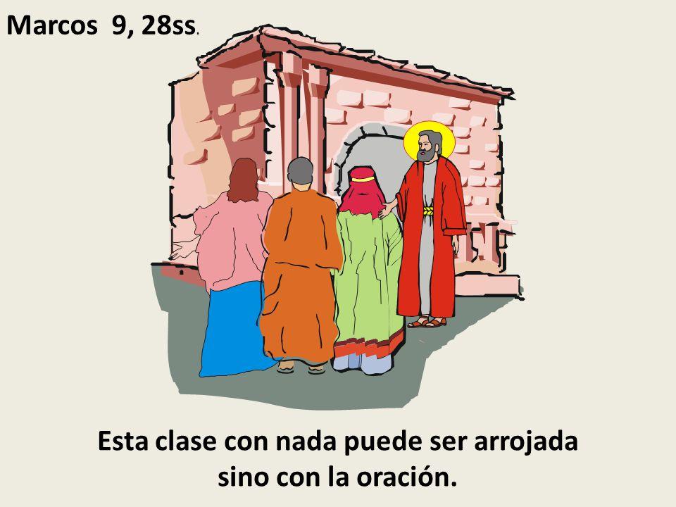Resultado de imagen de Les dijo: Esta clase con nada puede ser arrojada sino con a oración.
