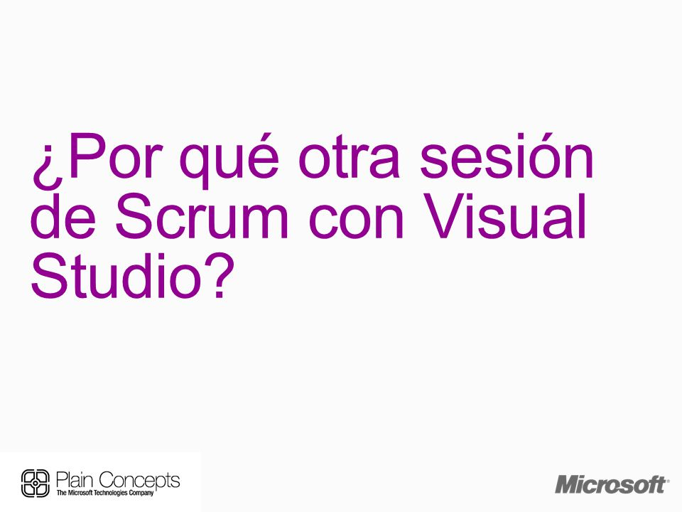 ¿Por qué otra sesión de Scrum con Visual Studio