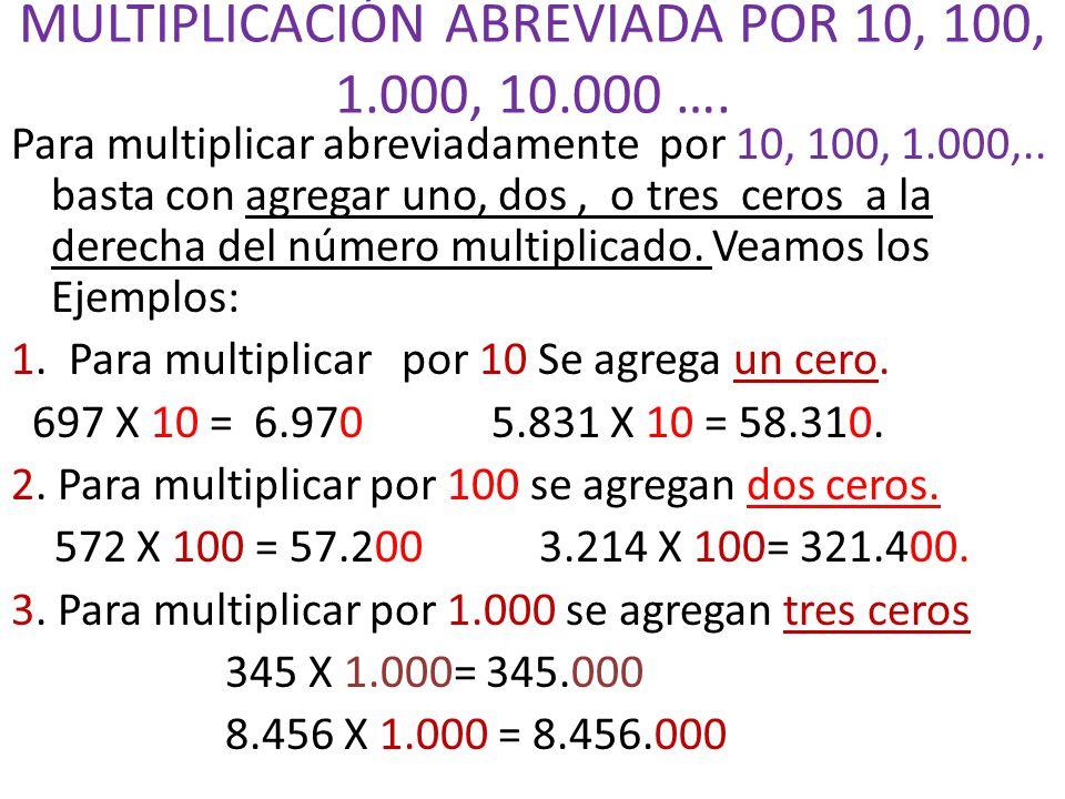 MULTIPLICACIÓN ABREVIADA POR 10, 100, 1.000, 10.000 ….