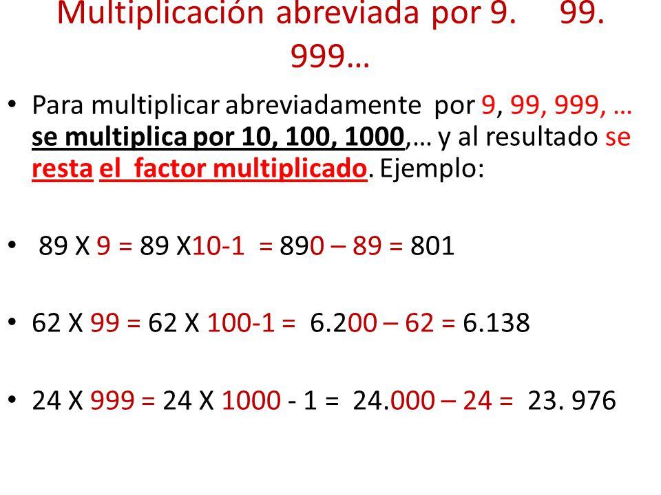 Multiplicación abreviada por 9. 99. 999…