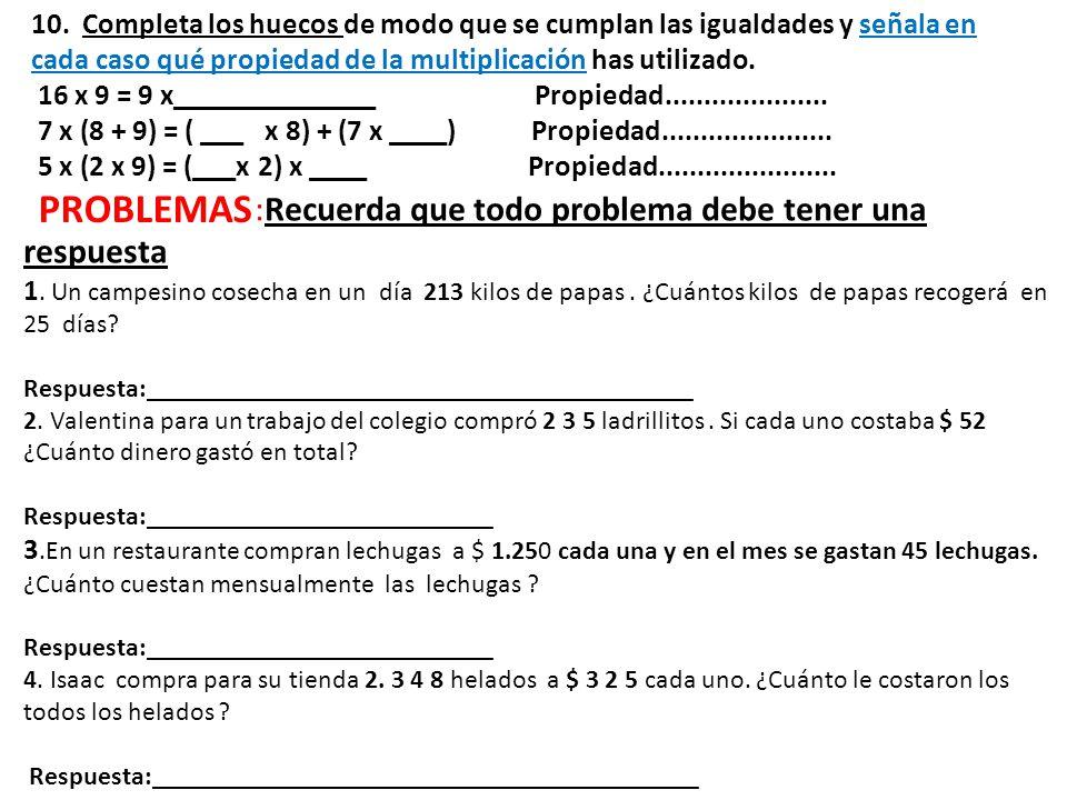 10. Completa los huecos de modo que se cumplan las igualdades y señala en cada caso qué propiedad de la multiplicación has utilizado.