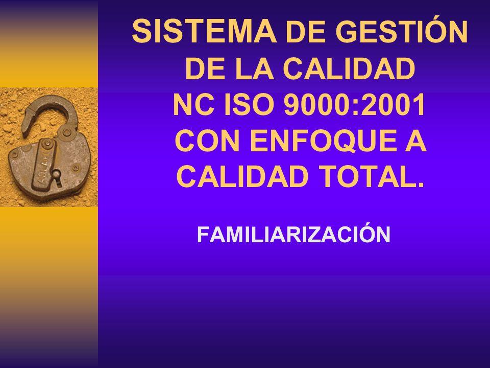SISTEMA DE GESTIÓN DE LA CALIDAD NC ISO 9000:2001 CON ENFOQUE A CALIDAD TOTAL.