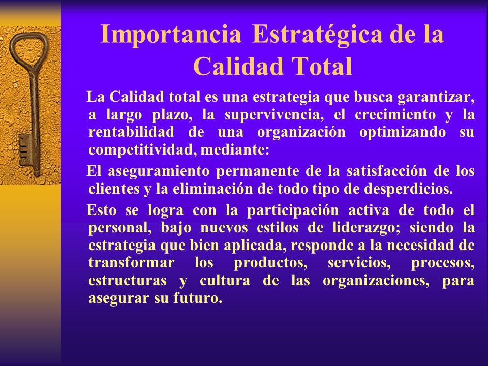 Importancia Estratégica de la Calidad Total