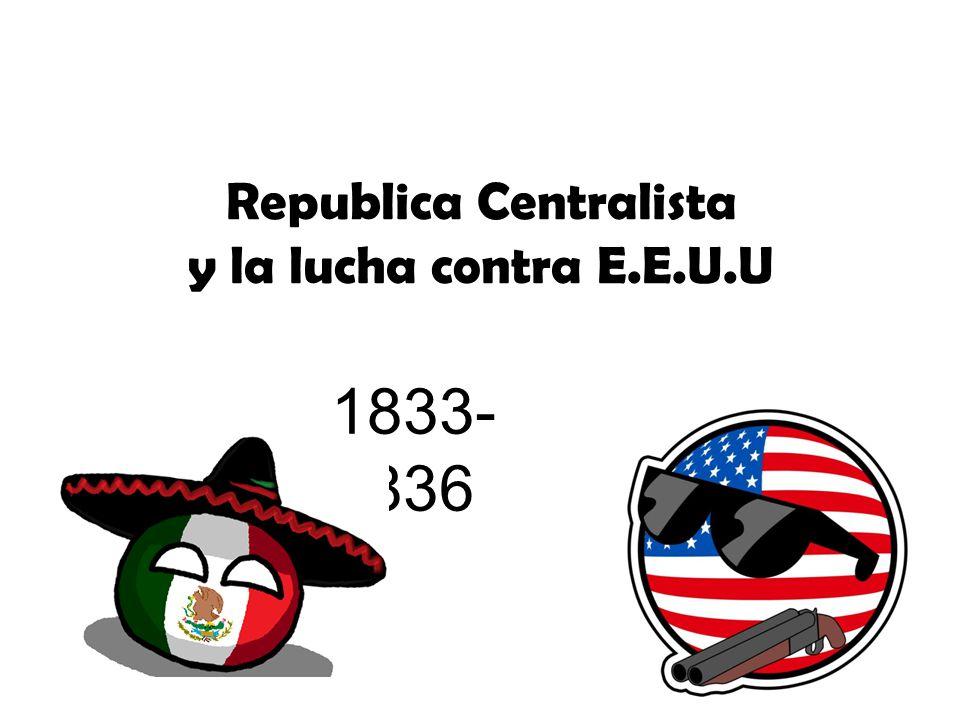 Republica Centralista y la lucha contra E.E.U.U
