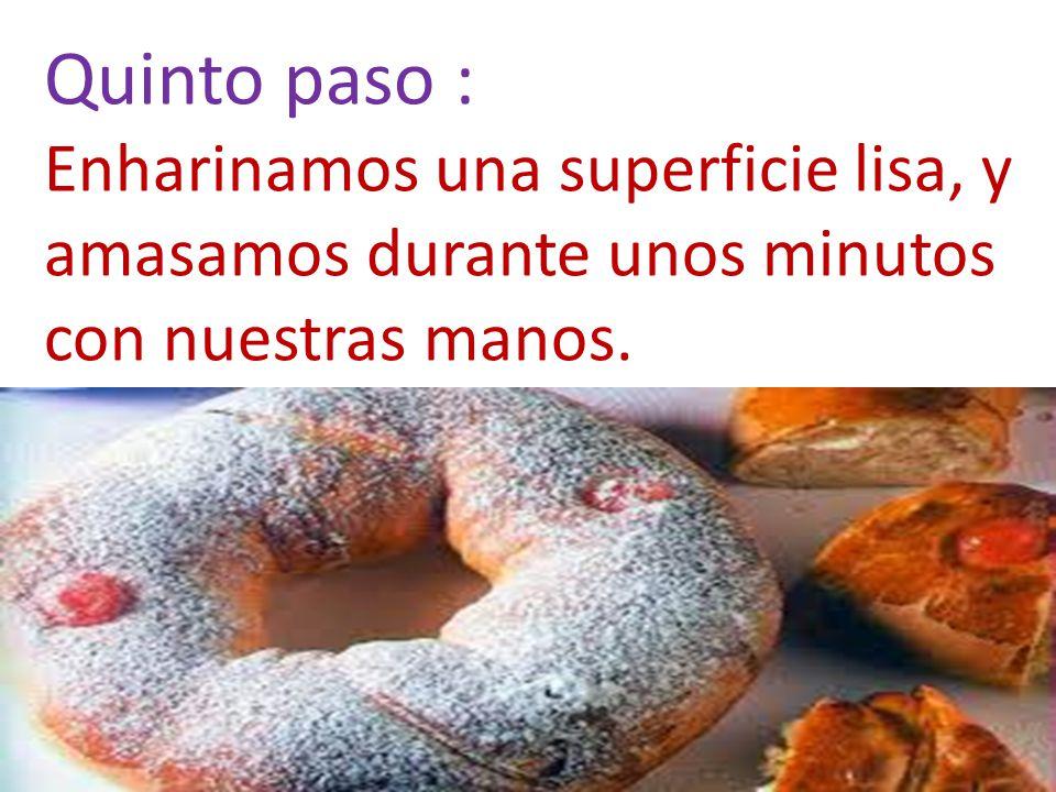 Rosc n de reyes ingredientes 650 g de harina de fuerza for Cuarto y quinto paso