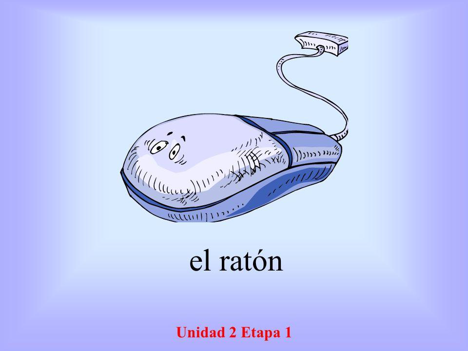 el ratón Unidad 2 Etapa 1