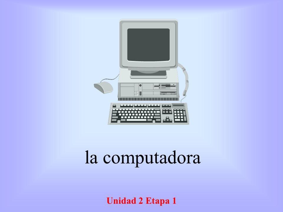 la computadora Unidad 2 Etapa 1