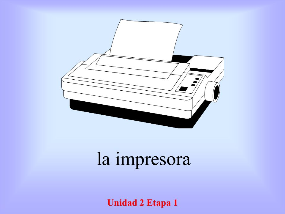 la impresora Unidad 2 Etapa 1
