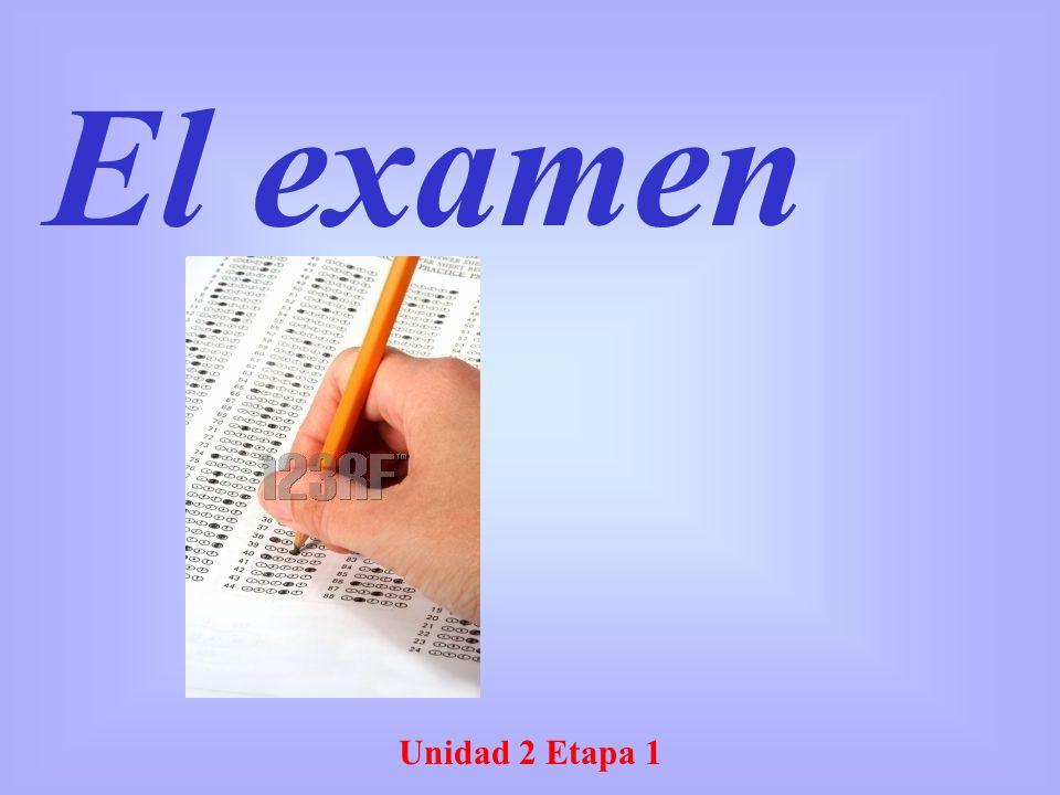 El examen Unidad 2 Etapa 1